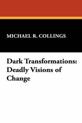 Dark Transformations: Deadly Visions of Change