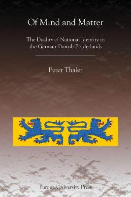 Of Mind and Matter: The Duality of National Identity in the German-Danish Borderlands