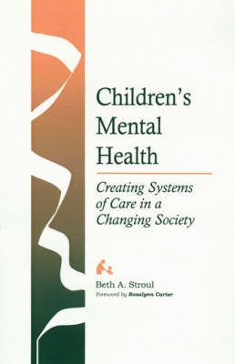 Children's Mental Health: Creating Systems of Care in a Changing Society