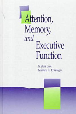 Attention, Memory and the Executive Function