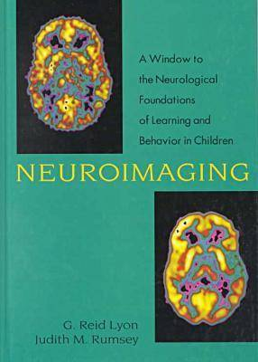 Neuroimaging: A Window to the Neurological Foundations of Learning and Behavior