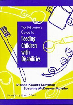 The Educator's Guide to Feeding Children with Disabilities