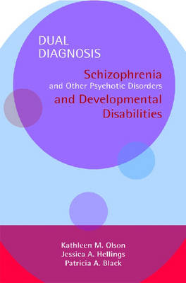 Dual Diagnosis  Manuals Set: Schizophrenia and Other Psychotic Disorders and Developmental Disabilities