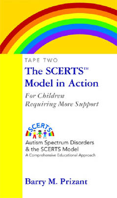 The SCERTS Model in Action: Tape 2: For Children Requiring More Support