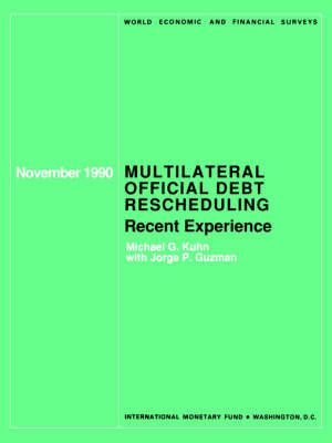 Multilateral Offical Debt Rescheduling : Recent Experience: World Economic and Financial Surveys, November 1990