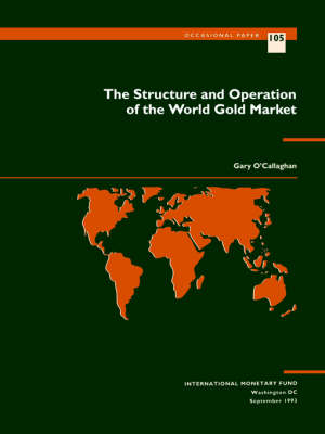The Structure and Operation of the World Gold Market