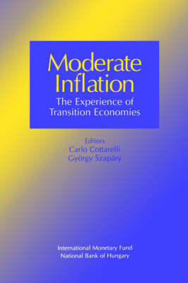 Moderate Inflation: The Experience of Transition Economies, Proceedings of a Seminar Held in Budapest, Hungary, on June 3, 1997: Proceedings of a Seminar Held in Budapest, Hungary June 3 1997