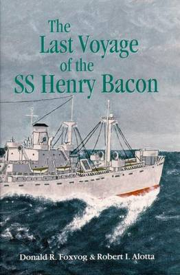 """The Last Voyage of the SS """"Henry Bacon"""""""