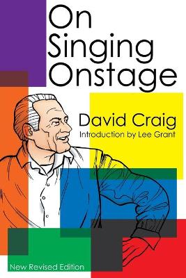 David Craig: On Singing Onstage