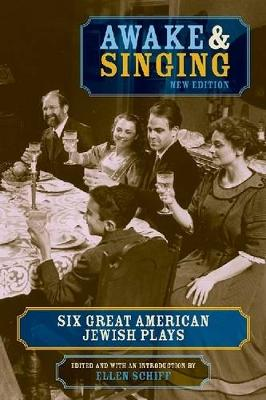 Awake & Singing: Six Great American Jewish Plays