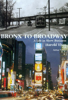 Bronx to Broadway - a Life in Show Business