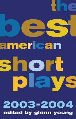 Best American Short Plays: 2003-2004