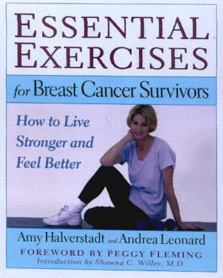Essential Exercises for Breast Cancer Survivors: How to Live Stronger and Feel Better