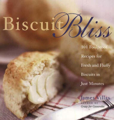 Biscuit Bliss: 101 Foolproof Recipes for Fresh and Fluffy Biscuits in Just Minutes