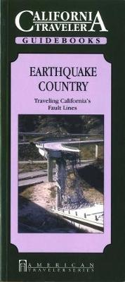 Earthquake Country: Traveling California's Fault Lines