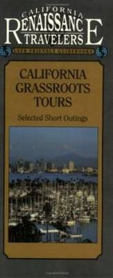 California Grassroots Tours: Selected Short Outings