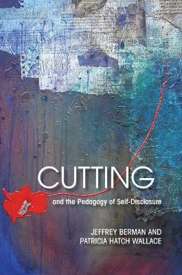 Cutting and the Pedagogy of Self-disclosure