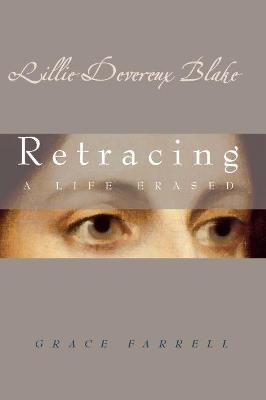 Lillie Devereux Blake: Retracing a Life Erased