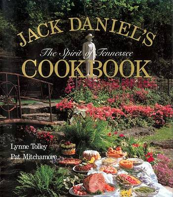 Jack Daniels Spirit of Tennessee Cookbook