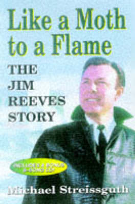 Like a Moth to a Flame: Jim Reeves Story