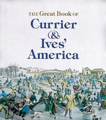 The Great Book of Currier and Ives' America