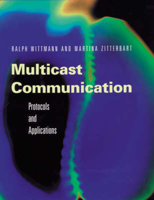 Multicast Communication: Protocols, Programming, and Applications