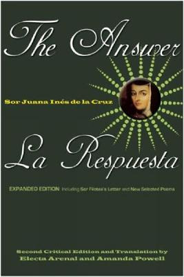 The Answer/la Repuesta: Expanded Edition Including Sor Filotea's Letter and New Selected Poems