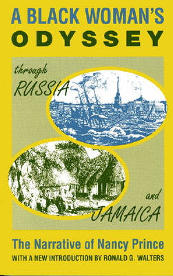 A Black Woman's Odyssey Through Russia and Jamaica: The Narrative of Nancy Prince