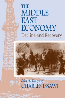 The Middle East Economy: Decline and Recovery : Selected Essays