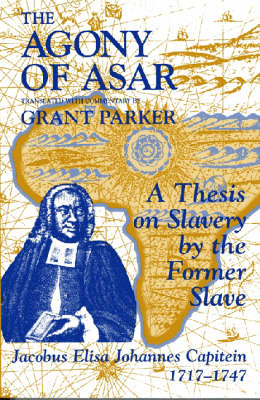 The Agony of Asar: Doctoral Thesis of an African Slave in the Twilight of Holland's Golden Age