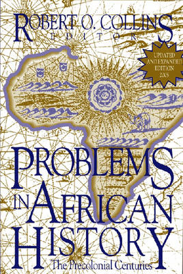 Problems in African History: v. 1: Problems in African History v. 1; The Precolonial Centuries The Precolonial Centuries