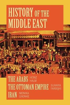History of the Middle East: A Compilation - the Arabs, the Ottoman Empire and Iran