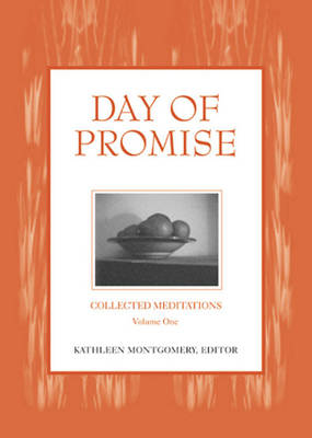 Day of Promise: Collected Meditations, Volume One