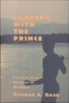 Camping with the Prince: And Other Tales of Science in Africa