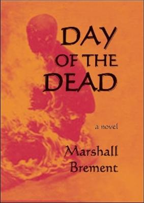 Day of the Dead: A Novel