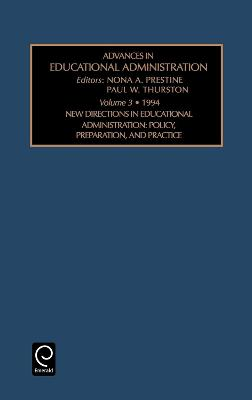 New Directions in Educational Administration: Policy , Preparation, and Practice