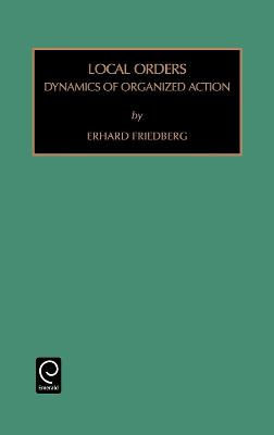 Local Orders: Dynamics of Organized Action