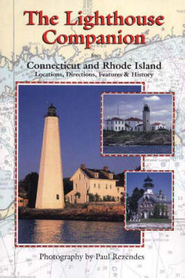 The Lighthouse Companion: For Connecticut and Rhode Island