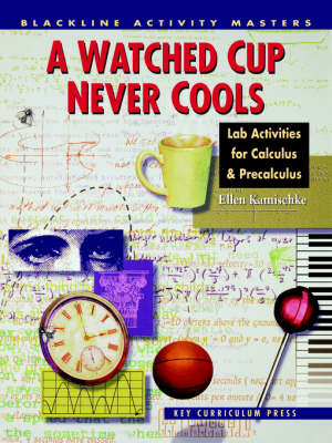A Watched Cup Never Cools: Lab Activities for Calculus & Precalculus