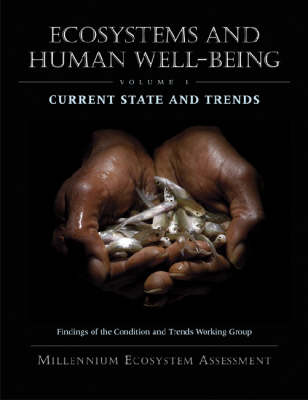 Ecosystems and Human Well-Being: Current State and Trends: Findings of the Condition and Trends Working Group