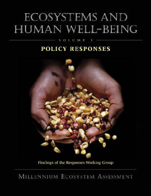 Ecosystems and Human Well-Being: Policy Responses: Findings of the Responses Working Group