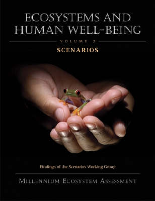 Ecosystems and Human Well-Being: Scenarios: Findings of the Scenarios Working Group
