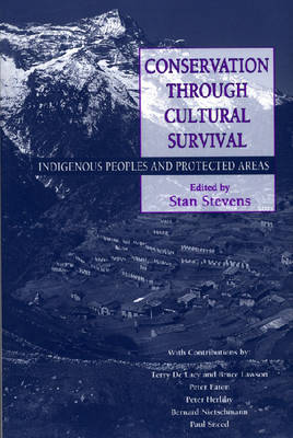Conservation Through Cultural Survival: Indigenous Peoples And Protected Areas