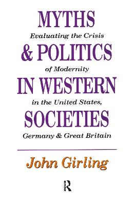 Myths and Politics in Western Societies: Evaluating the Crisis of Modernity in the United States, Germany, and Great Britain