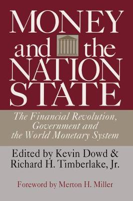 Money and the Nation State: The Financial Revolution, Government and the World Monetary System