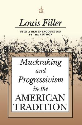Muckraking and Progressivism in the American Tradition