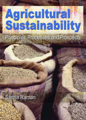 Agricultural Sustainability: Principles, Processes, and Prospects