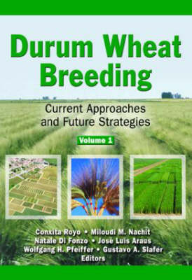 Durum Wheat Breeding: Current Approaches and Future Strategies: v. 1 & 2