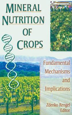 Mineral Nutrition of Crops: Fundamental Mechanisms and Implications