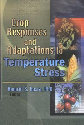Crop Responses and Adaptations to Temperature Stress: New Insights and Approaches